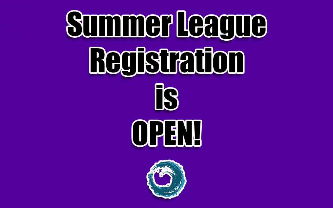 Summer league registration is now open!